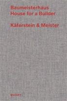 Jonathan Sergison, Heinz Wirz - Baumeisterhaus - Käferstein & Meister