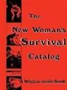 Kirsten Grimstad, Susan Rennie - The New Woman's Survival Catalog