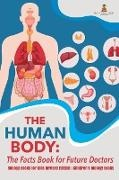 Baby - The Human Body: The Facts Book for Future Doctors - Biology Books for Kids Revised Edition Children's Biology Books