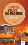 Baby - Trucks, Trains and Big Machines! Transportation Books for Kids Revised Edition | Children's Transportation Books