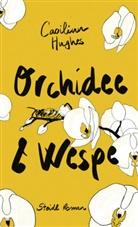 Caoilinn Hughes, Sarah Hickey, Hans-Christian Oeser - Orchidee & Wespe