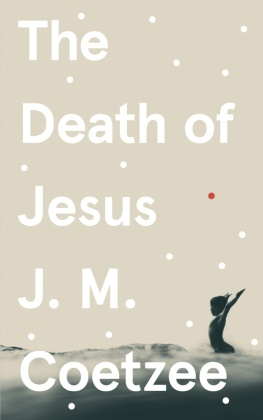 J. M. Coetzee - The Death of Jesus