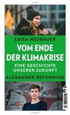 Luis Neubauer, Luisa Neubauer, Alexander Repenning, Christa Repenning - Vom Ende der Klimakrise