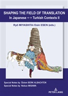 Esin Esen, Ryo Miyashita - Shaping the Field of Translation In Japanese _ Turkish Contexts II