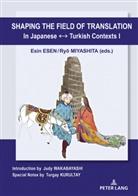 Esin Esen, Ryo Miyashita - Shaping the Field of Translation In Japanese _ Turkish Contexts I