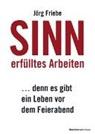 Jörg Friebe - Sinn erfülltes Arbeiten