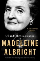 Madelein Albright, Madeleine K. Albright, ALBRIGHT MADELEINE, Bill Woodward - Hell and Other Destinations