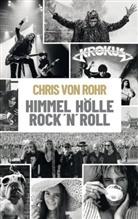 Chris von Rohr, Chris von Rohr - Himmel, Hölle, Rock'n'Roll