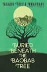 Viviana Mazza, Adaobi Tricia Nwaubani - Buried Beneath the Baobab Tree
