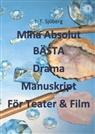 J. T. Sjöberg - Mina Absolut BÄSTA Drama Manuskript För Teater & Film