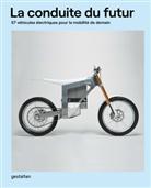 D ORLEANS, Paul d'Orléans, Gestalten, Paul d' Orléans, Gestalte, Gestalten... - La conduite du futur : 57 véhicules électriques pour la mobilité de demain