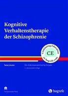 Tania Lincoln - Kognitive Verhaltenstherapie der Schizophrenie, m. CD-ROM