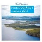 Mauri Nieminen - Muddusjärvi - Sopiva järvi
