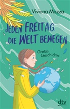 Viviana Mazza, Elisa Macellari - Jeden Freitag die Welt bewegen - Gretas Geschichte