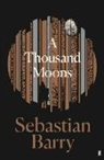 Sebastian Barry - A THOUSAND MOONS