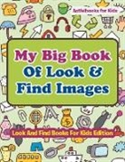 Activibooks For Kids - My Big Book Of Look & Find Images - Look And Find Books For Kids Edition