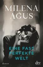 Milena Agus - Eine fast perfekte Welt