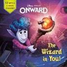 Steve Behling, Random House Disney, Disney Storybook Art Team, Random House Disney - The Wizard in You! (Disney/Pixar Onward)