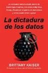 Brittany Kaiser - Targeted / La dictadura de los datos (Spanish edition)