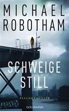 Michael Robotham - Schweige still