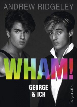 Andrew Ridgeley - WHAM! George & ich