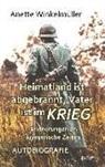 Winkelmüller Anette, Anette Winkelmüller - Heimatland ist abgebrannt, Vater ist im Krieg