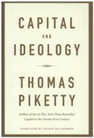 Arthur Goldhammer, Thomas Piketty - Capital and Ideology