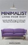 Simon Davies - Minimalist Living Made Easy