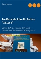 Åke H Olsson - Fortfarande Inte din farfars AS/400