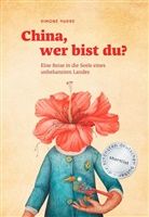 Simon Harre, Simone Harre, Reisedepeschen - China, wer bist du?