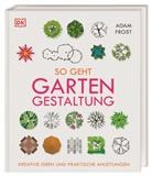Adam Frost - So geht Gartengestaltung