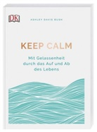 Ashley Davis Bush - Keep calm