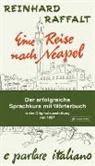 Reinhard Raffalt - Eine Reise nach Neapel - Der erfolgreiche Sprachkurs mit Wörterbuch italienisch/deutsch