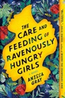 Anissa Gray - The Care and Feeding of Ravenously Hungry Girls