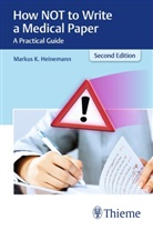 Markus Heinemann, Markus K Heinemann, Markus K. Heinemann - How NOT to Write a Medical Paper