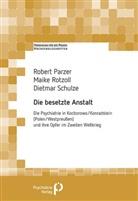 Rober Parzer, Robert Parzer, Maike Rotzoll, Maike (Prof. Dr. med. Rotzoll, Sch, Dietmar Schulze - Die besetzte Anstalt