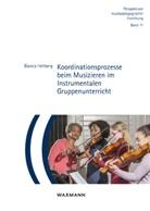Bianca Hellberg - Koordinationsprozesse beim Musizieren im Instrumentalen Gruppenunterricht