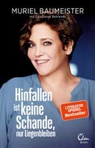 Murie Baumeister, Muriel Baumeister, Constanze Behrends - Hinfallen ist keine Schande, nur Liegenbleiben