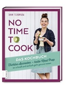 Sarah Tschernigow - No time to cook - Das Kochbuch