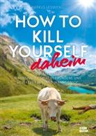 Markus Lesweng - How to Kill Yourself daheim