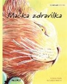 Tuula Pere, Klaudia Bezak - Mačka zdravilka: Slovenian Edition of The Healer Cat