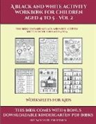 James Manning - Worksheets for Kids (A black and white activity workbook for children aged 4 to 5 - Vol 2): This book contains 50 black and white activity sheets for