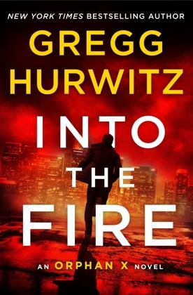 Gregg Hurwitz - Into the Fire