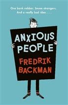 Fredrick Backman, Fredrik Backman, FREDRIK BACKMAN - Anxious People