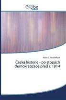 Marie L. Neudorflová - Ceská historie - po stopách demokratizace pred r. 1914
