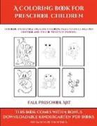 James Manning - Fall Preschool Art (A Coloring book for Preschool Children)
