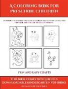 James Manning - Fun and Easy Crafts (A Coloring book for Preschool Children)