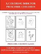 James Manning - Preschool Coloring Games (A Coloring book for Preschool Children)
