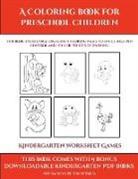 James Manning - Kindergarten Worksheet Games (A Coloring book for Preschool Children)