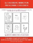James Manning - Learning Books for 2 Year Olds (A Coloring book for Preschool Children)